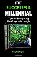 The Successful Millennial: Tips for Navigating the Corporate Jungle [並行輸入品]