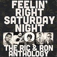Feelin' Right Saturday Night: The Ric & Ron Anthology