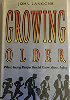 Growing Older: What Young People Should Know About Aging