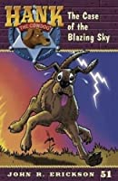 The Case of the Blazing Sky (Hank the Cowdog)