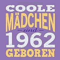 Coole Maedchen sind 1962 geboren: Cooles Geschenk zum 57. Geburtstag Geburtstagsparty Gaestebuch Eintragen von Wuenschen und Spruechen lustig / Design: Spruch lustig Vintage Retro