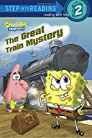 The Great Train Mystery (SpongeBob SquarePants) (Step into Reading)