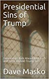 Presidential Sins of Trump: Doomsday Clock Ahead With Each and every Donald Trump Lie (English Edition)