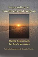Responding to Loneliness and Longing