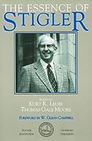The Essence of Stigler (Hoover Press Publication)