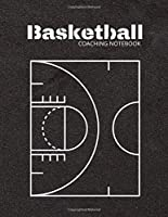 Basketball Coaching Notebook: Basketball Journals with Blank Court Pages, Diagrams, Calendar, Notes Best Gift for Teachers, Trainers, Coaches