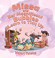 Missa and Her Magnificent Bubbles Learn to Tidy Up