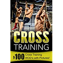 Cross Training: Top 100 Cross Training WOD's with Pictures!