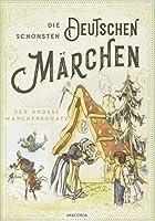 Die schoensten deutschen Maerchen - Der grosse Maerchenschatz