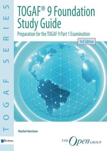 TOGAF 9 Foundation: Preparation for the Togaf 9 Part 1 Examination