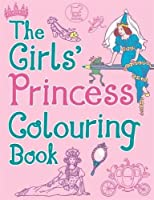 The Girls' Princess Colouring Book (Buster Activity)