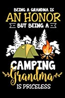 BEING A GRANDMA IS AN HONOR BUT BEING A CAMPING GRANDMA IS PRICELESS: Perfect RV Journal/Camping Diary or Gift for Campers: Over 120 Pages with Prompts for Writing: Capture Memories. A perfect campsite logbook for families who enjoy camping together.