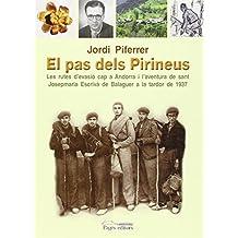 El pas dels Pirineus: Les rutes d'evasió cap a Andorra i l'aventura de sant Josepmaria Escrivà de Balaguer a la tardor de 1937