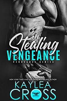 Stealing Vengeance (Vengeance Series Book 1) by [Cross, Kaylea]