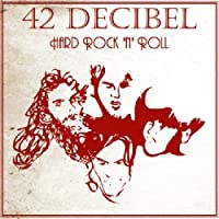 Hard Rock N Roll by 42 Decibel