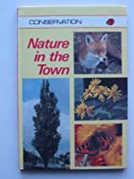 Nature in the Town (Conservation)