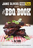 Jamie's Food Tube the Bbq Book: The Ultimate 50 Recipes To Change The Way You Barbecue (Jamie Olivers Food Tube)