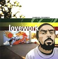 Lovework by Gabriel Teodros (2006-05-03)