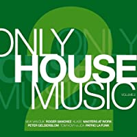 Only House Music 2