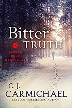Bitter Truth (Bitter Root Mysteries Book 2) by [Carmichael, C. J.]