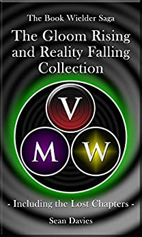 The Gloom Rising and Reality Falling Collection: Including the Lost Chapters (The Book Wielder Saga) by [Davies, Sean]