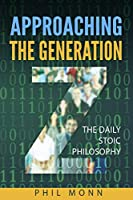 The Daily Stoic Philosophy: Approaching the Generation Z (Communicate, Understand and be Understood)