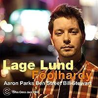 Foolhardy by Lage Lund Quartet (2013-05-21)