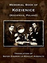 Memorial Book of Kozienice (Poland) - Translation of Sefer Zikaron Le-Kehilat Kosznitz