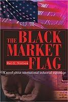 The Black Market Flag: A Novel About International Industrial Espionage