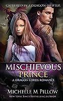 Mischievous Prince: A Qurilixen World Novel (Captured by a Dragon-Shifter)