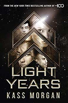 Light Years: the thrilling new novel from the author of The 100 series: Light Years Book One by [Morgan, Kass]
