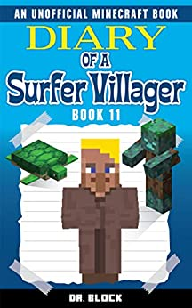 Diary of a Surfer Villager: Book 11: (an unofficial Minecraft book for kids) by [Block, Dr.]