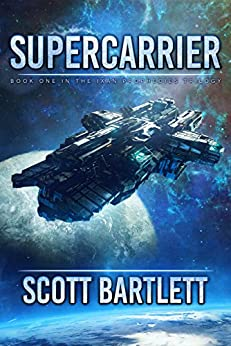 Supercarrier: The Ixan Prophecies Trilogy Book 1 by [Bartlett, Scott]