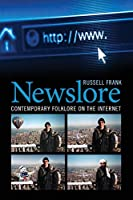 Newslore: Contemporary Folklore on the Internet