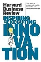 Harvard Business Review on Inspiring & Executing Innovation (Harvard Business Review Paperback Series)