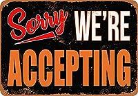 Shimaier 壁の装飾 メタルサイン Sorry, We're Accepting ウォールアート バー カフェ 縦20×横30cm ヴィンテージ風 メタルプレート ブリキ 看板