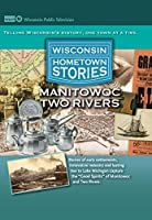 Hometown Stories: Manitowoc-Two Rivers [並行輸入品]