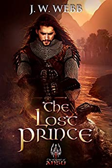 The Lost Prince: A Legends of Ansu fantasy (Crystal King Trilogy Book 2) by [Webb, J.W.]