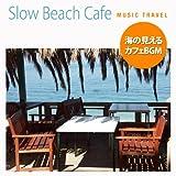 Slow Beach Cafe〜海の見えるカフェBGM