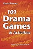 101 Drama Games and Activities: Theatre Games for Children a…