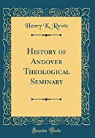 History of Andover Theological Seminary (Classic Reprint)