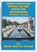 Short Circular Walks on the River Lee Navigation: 10 Walks on the River Lee Navigation (Canal Walk)