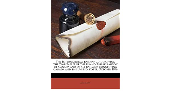 amazon the international railway guide giving the time tables of