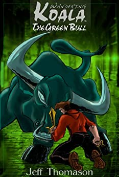 The Green Bull (a Wandering Koala tale) (Wandering Koala Tales Book 4) by [Thomason, Jeff]