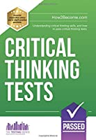 Critical Thinking Tests: Understanding Critical Thinking Skills and Passing Critical Thinking Tests (Testing Series)