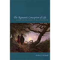 The Romantic Conception of Life: Science and Philosophy in the Age of Goethe (Science and Its Conceptual Foundations series) (English Edition)