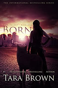 Born: The Born Trilogy by [Brown, Tara]