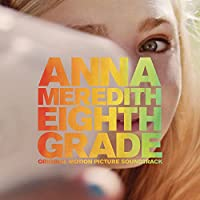 Eighth Grade (Original Motion Picture Soundtrack)