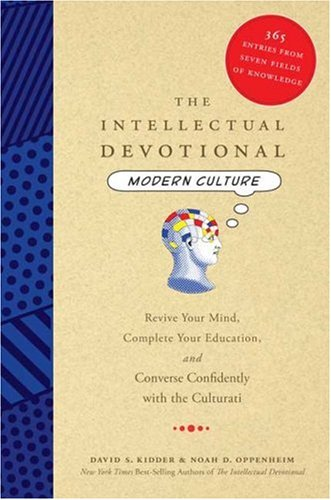 The Intellectual Devotional Modern Culture: Revive Your Mind Complete Your Education and Converse Confidently with the Culturati