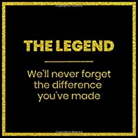 The Legend We'll Never Forget The Difference You've Made: Guest Book For Leaving Celebration With Visitor Message Prompts And Lined Paper Large Size Solid Simple Black And Yellow Design Cover